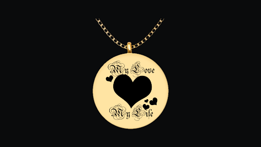Valentine necklace, My Love, My Life