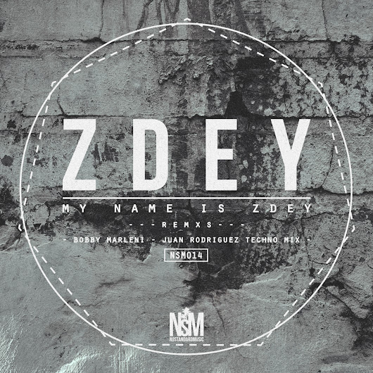 [NSM 014] Zdey-My Name is Zdey Remixes