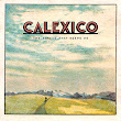 "CALEXICO - ""The Thread That Keeps Us"" - Sortie le 26 janvier 2018"