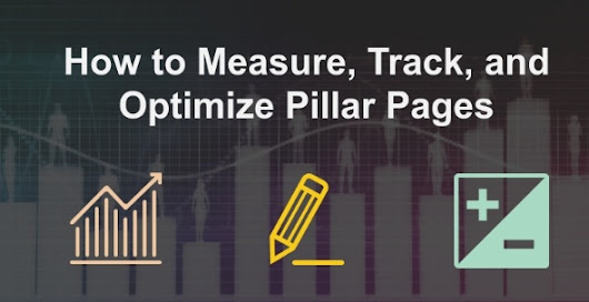 How to Measure, Track, and Optimize Pillar Page Performance [Infographic]