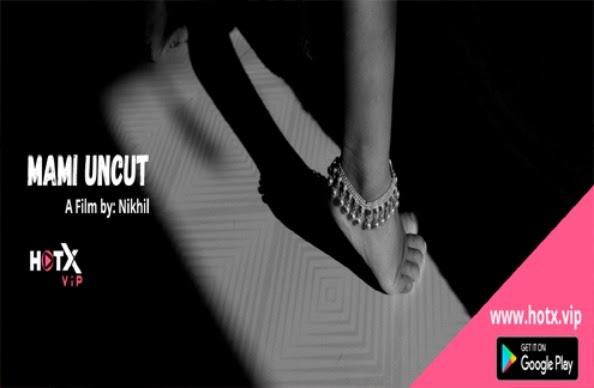 Mami Uncut (2021) - HotX Short Film