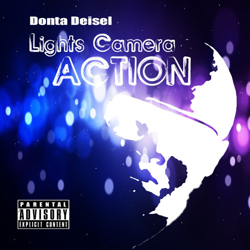 Lights Camera Action by Donta Deisel