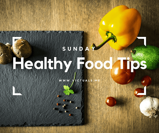 Sunday – Healthy Food Tips #05 - Victuals