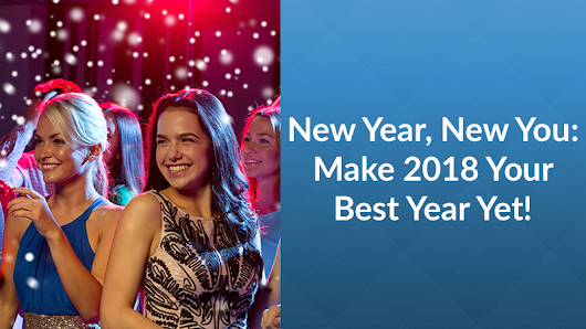 New Year, New You: Make 2018 Your Best Year Yet!