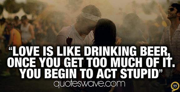 Luxury Drinking Too Much Quotes