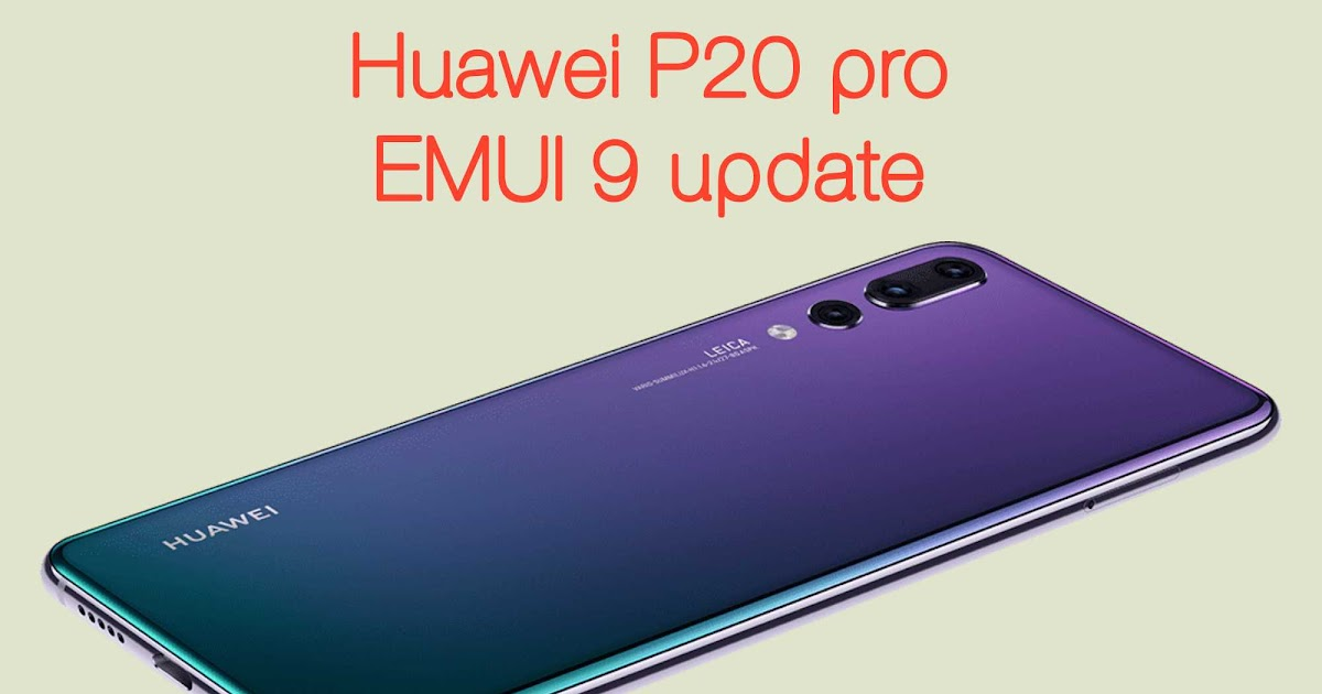 Pro p20 huawei download pie 9 android