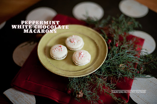 peppermint dark chocolate macarons. - Dancing With My Father