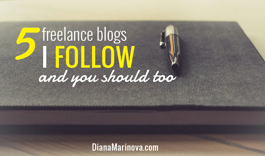 5 Freelance Blogs I Follow and You Should Too | Diana Marinova