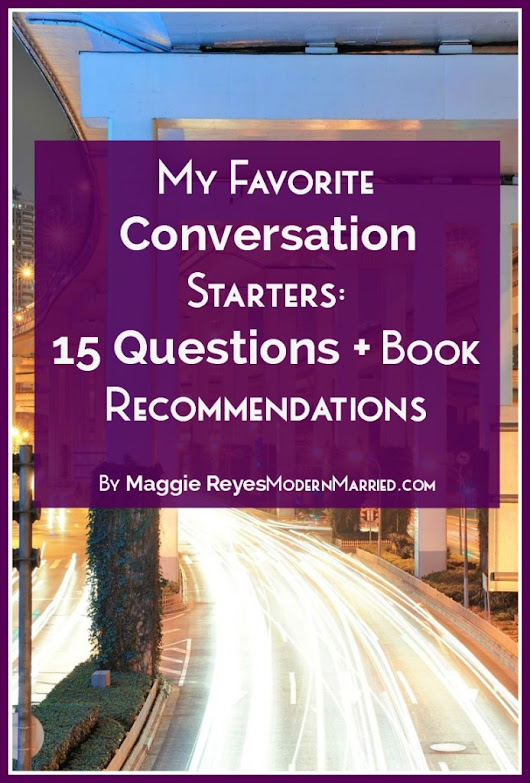 My Favorite Conversation Starters – 15 Questions + Book Recommendations