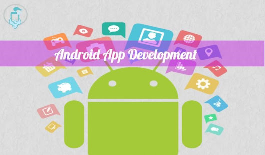 How can an Android App Development Company Help You Get Innovative apps for Your Business?