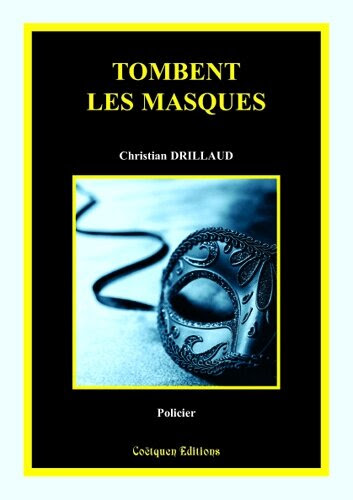 Tombent les masques de christian drillaud