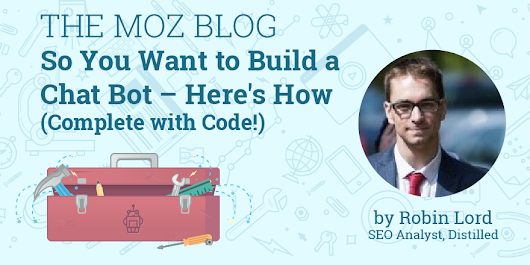 So You Want to Build a Chat Bot – Here's How (Complete with Code!)