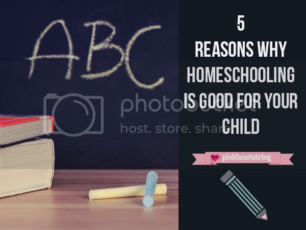 5 Reasons Why Homeschooling is Good for Your Child