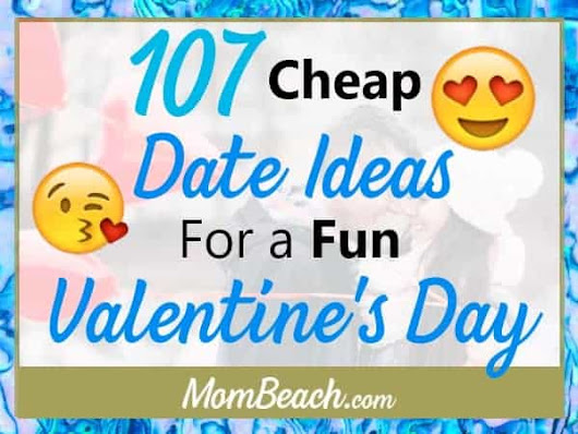 107 Cheap Date Ideas for a Fun Valentine's Day