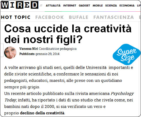 http://www.wired.it/play/cultura/2014/01/29/cosa-uccide-la-creativita-dei-nostri-figli/