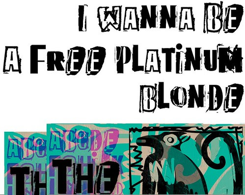 I Wanna Be a Free Platinum Blonde