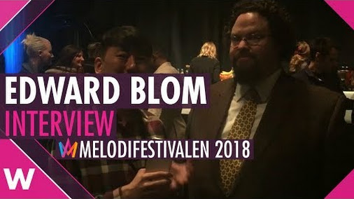 Edward Blom interview on Melodifestivalen 2018 song