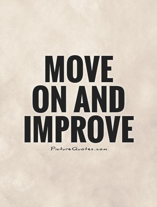 Move On And Improve Picture Quotes