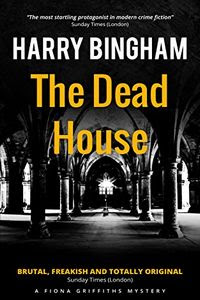 The Dead House by Harry Bingham