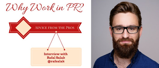 Why Work in PR: Advice from the Pros – Interview with Rafal Salak