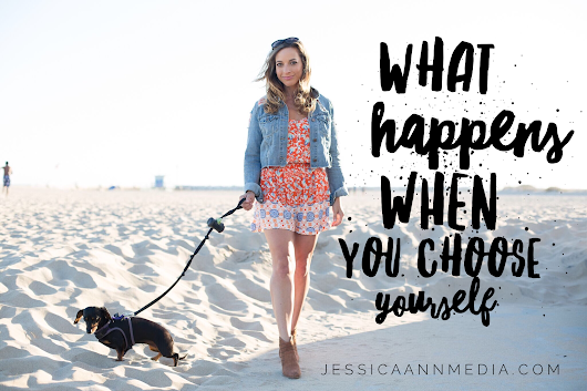 What Happens When You Choose Yourself - Jessica Ann Media