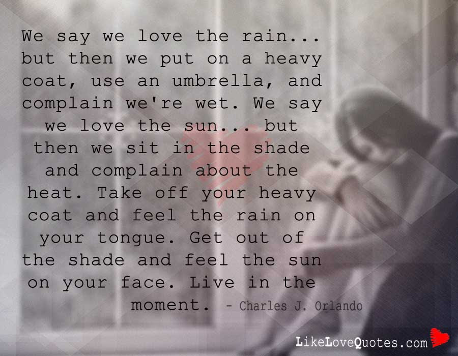 We Say We Love The Rain Likelovequotescom