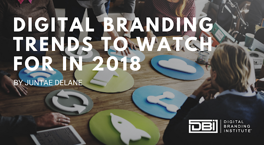 Digital Branding Trends to Watch Out For in 2018 »