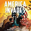 AMERICA INVADES by Christopher Kelly , Stuart Laycock | Kirkus