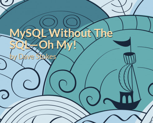 MySQL Without The SQL—Oh My! | php[architect]