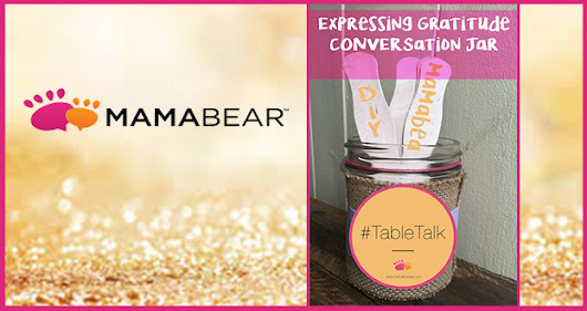 Thanksgiving Table Talk: Expressing Gratitude DIY | MamaBear App
