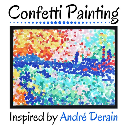 Confetti Painting For Kids: Inspired By André Derain