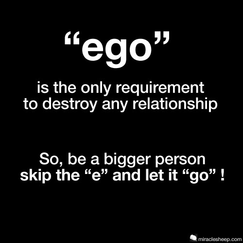 Inspiring Words Ego Is Requirement To Destroy Relations So Be A