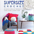 Supersize Crochet: 20 Quick Crochet projects using super chunky yarn: Sarah Shrimpton: 0035313668951: Amazon.com: Books