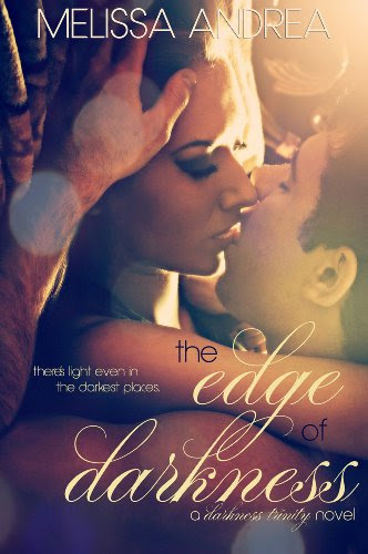 The Edge Of Darkness (Darkness Trinity) by Melissa Andrea