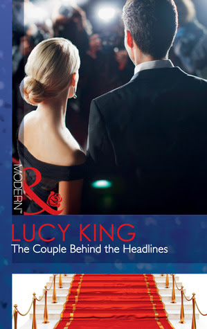 The Couple Behind the Headlines by Lucy King
