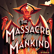 The Massacre of Mankind - Authorized Sequel To War Of The Worlds