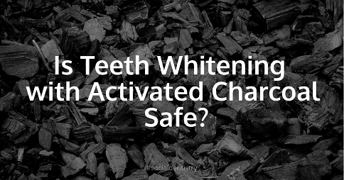 What Is Activated Charcoal & Why Is It Used for Teeth Whitening?