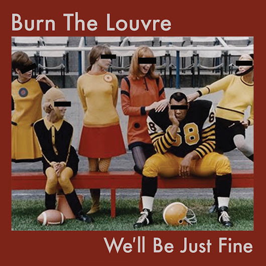 We'll Be Just Fine by Burn the Louvre: EP Review