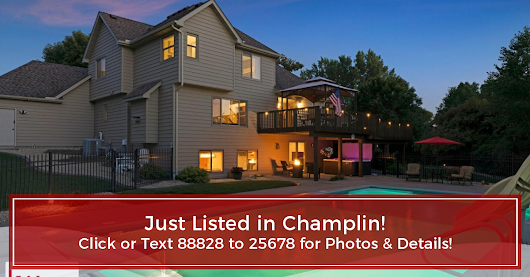 JUST LISTED - Champlin