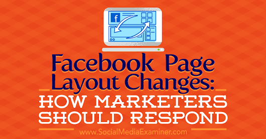 Facebook Page Layout Changes: How Marketers Should Respond : Social Media Examiner