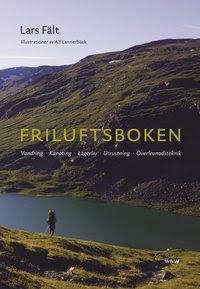 Bokomslag Friluftsboken : praktiska tips och goda råd om vandring, kanoting, orientering, lägerliv och utrustning (häftad)