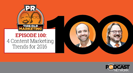 This Week in Content Marketing: 4 Content Marketing Trends for 2016 [100th Anniversary Show]