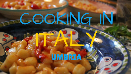 Cooking in Italy…Umbria
