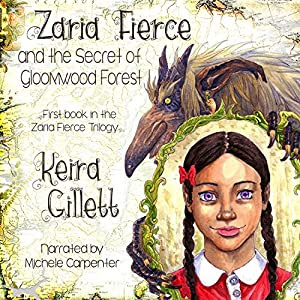 Zaria Fierce and the Secret of Gloomwood Forest Audiobook