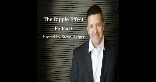 The Ripple Effect Podcast with Steve Harper by Steve Harper on iTunes