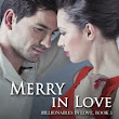 MERRY IN LOVE is out today! #NewRelease #Contemporary #Billionaire #Romance
