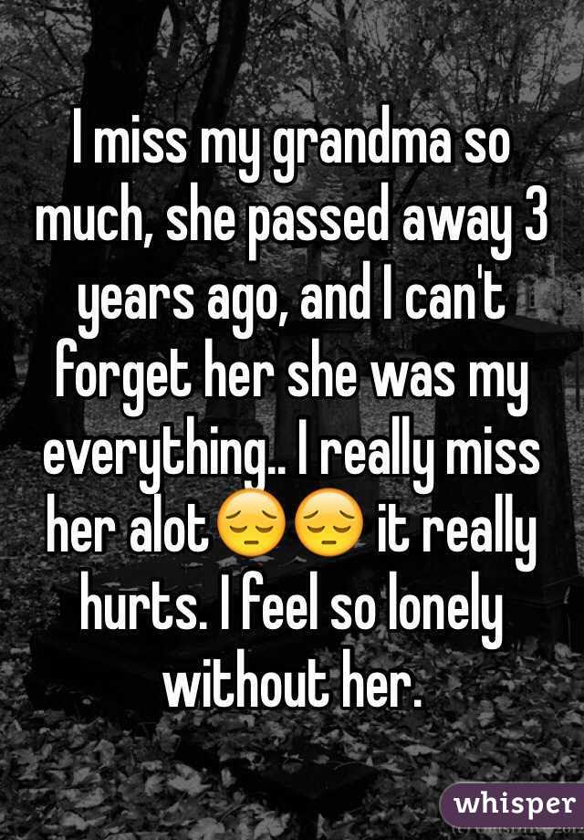 I Miss My Grandma So Much She Passed Away 3 Years Ago And I Cant