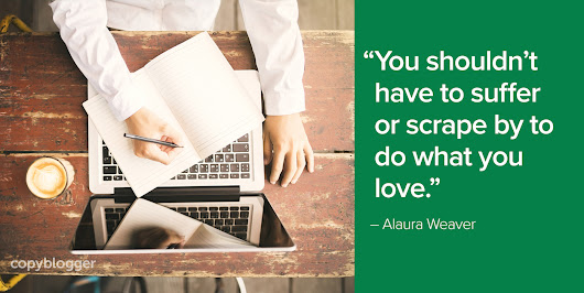 How to Make a Living as a Writer When Creative Writing Isn't Paying the Bills - Copyblogger