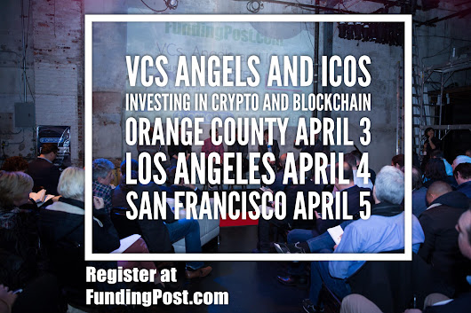 3 Angel, ICO and Blockchain Events coming up in California, April 3rd to April 5th – Irish Tech News
