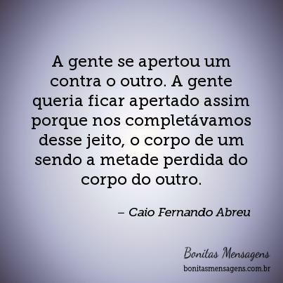 Frases De Amor Abraço Caio Fernando Abreu Mensagens Poemas